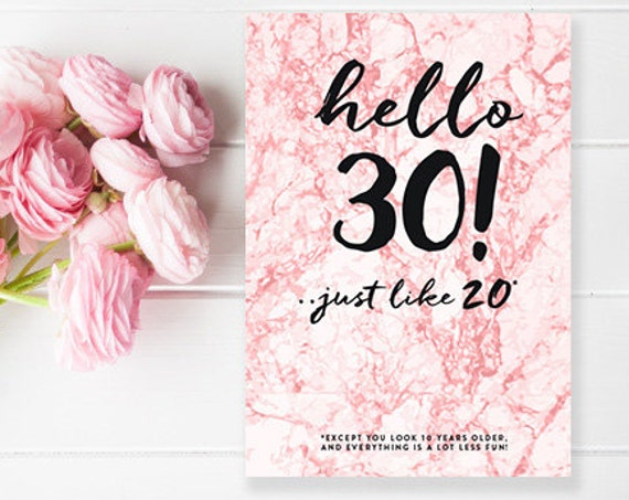 DIY PRINTABLE DOWNLOAD - 30th Birthday Card A6, hello 30, just like 20! funny birthday card cute marble effect birthday card