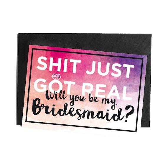 DIY PRINTABLE Shit just got real, Will you be my Bridesmaid? Postcard