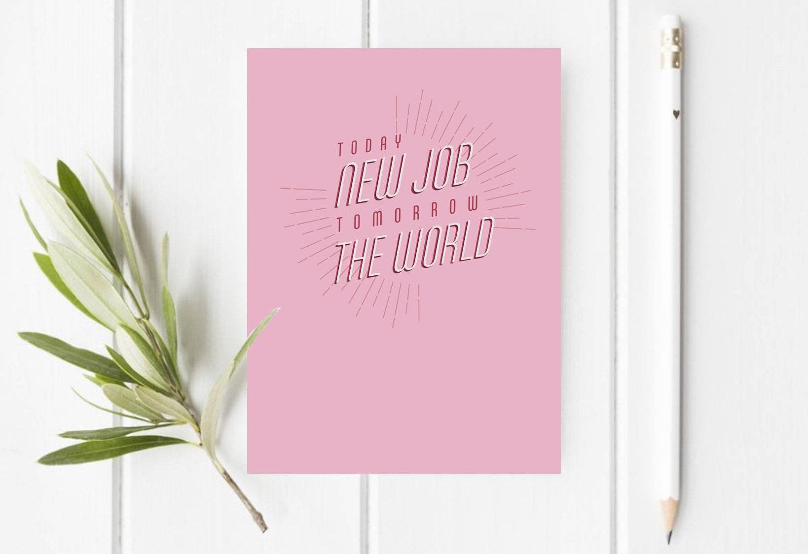 Diy Printable Download New Job Card Today New Job Tomorrow The World