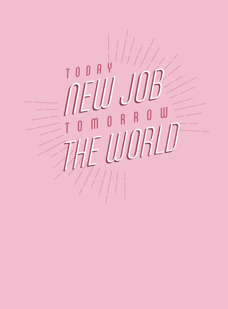 Diy Printable Download New Job Card Today New Job Tomorrow The World
