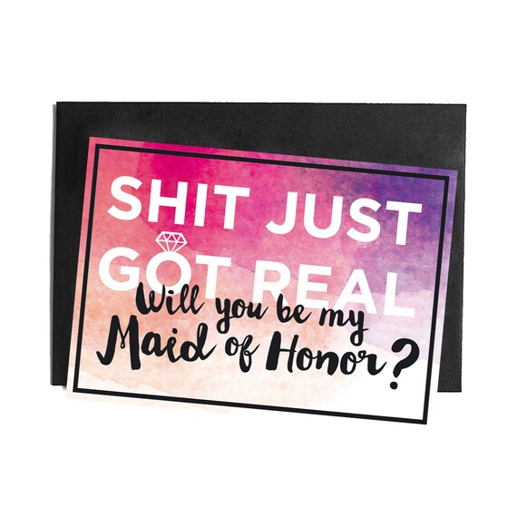 Shit just got real, will you be my Maid of Honor? Postcard
