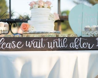Please Wait Until After Cake Wedding Desert Sign