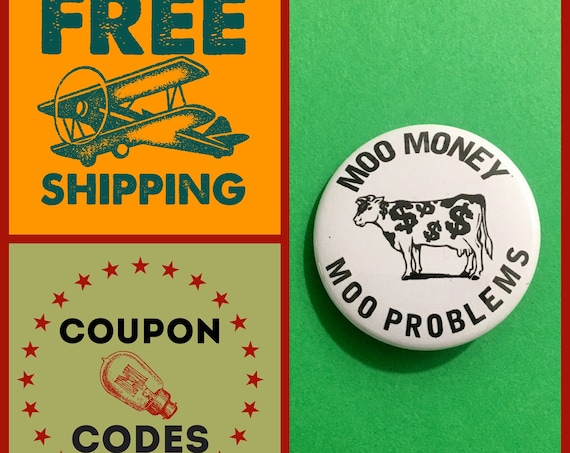 Moo Money Moo Problems Button Pin or Magnet, FREE SHIPPING