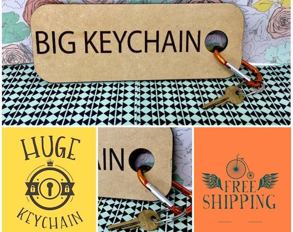 Big Keychain: Huge, Giant, Annoying - FREE SHIPPING