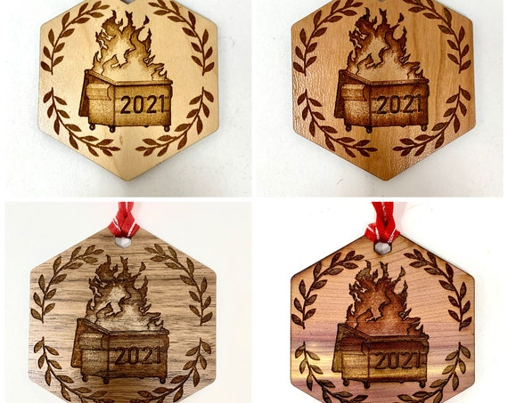 X-Mas Ornament - 2021 Dumpster Fire 2021 Christmas Tree Ornaments,  Christmas Gift or New Years Gift, Wood Christmas Ornaments Funny Gifts