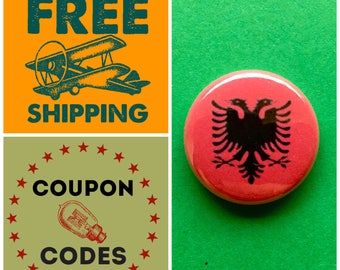Albania Flag Button Pin or Magnet, FREE SHIPPING & Coupon Codes