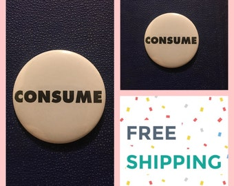 They Live Style: Consume Protest Button Pin, FREE SHIPPING & Coupon Codes