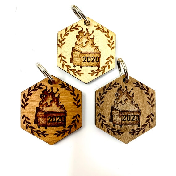 Dumpster Fire 2020 Wood Keychain, laser engraved with Key Ring, FREE SHIPPING