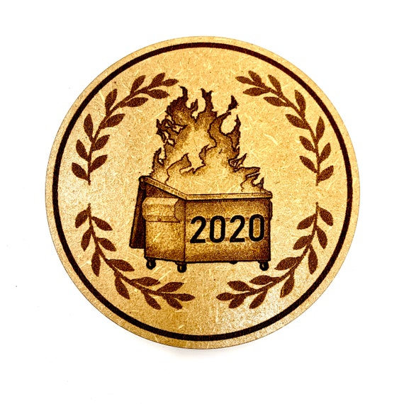 Dumpster Fire 2020 Drink Coasters, laser engraved Coaster Set, FREE SHIPPING