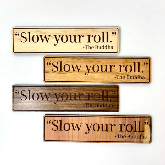 GAG GIFT - Fake Quote, Slow Your Roll Buddha Wood Sign Joke Gifts White Elephant Gift