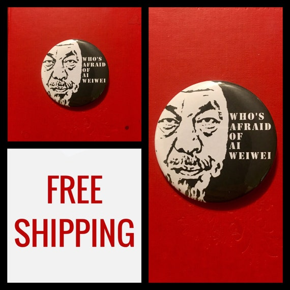 Who's Afraid of Ai Weiwei? Button Pin, FREE SHIPPING