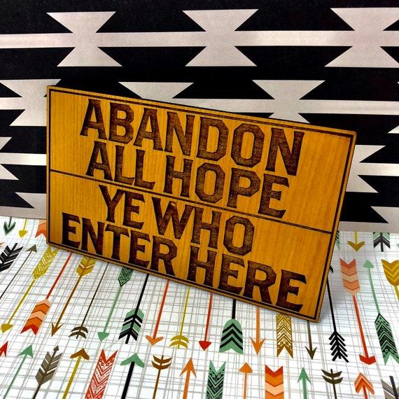 Abandon All Hope, Ye Who Enter Here: Warning Sign, FREE SHIPPING