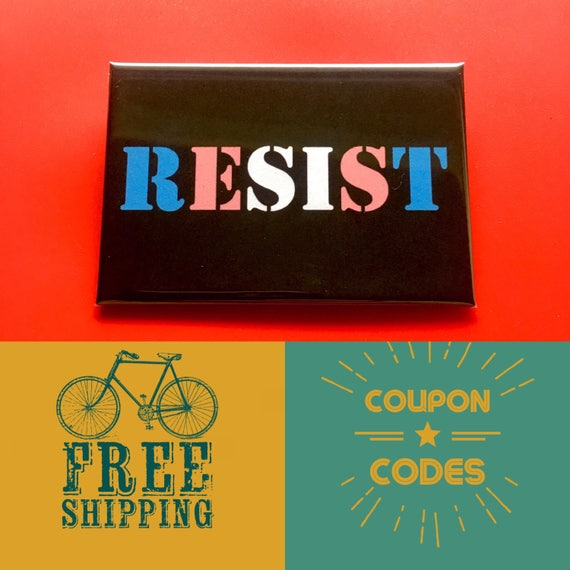 Trans Protest Resist Button Pin or Magnet, FREE SHIPPING & Coupon Code