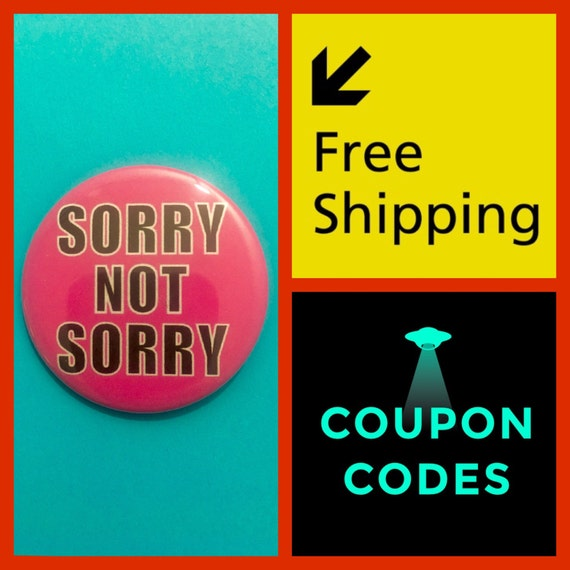 Sorry Not Sorry Pink Button Pin, FREE SHIPPING