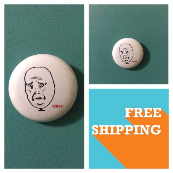 Rage Comics Okay Face, Button Pins, FREE SHIPPING