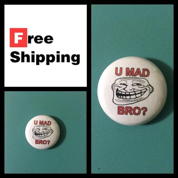 Rage Comics, U Mad Bro? Button Pin, FREE SHIPPING