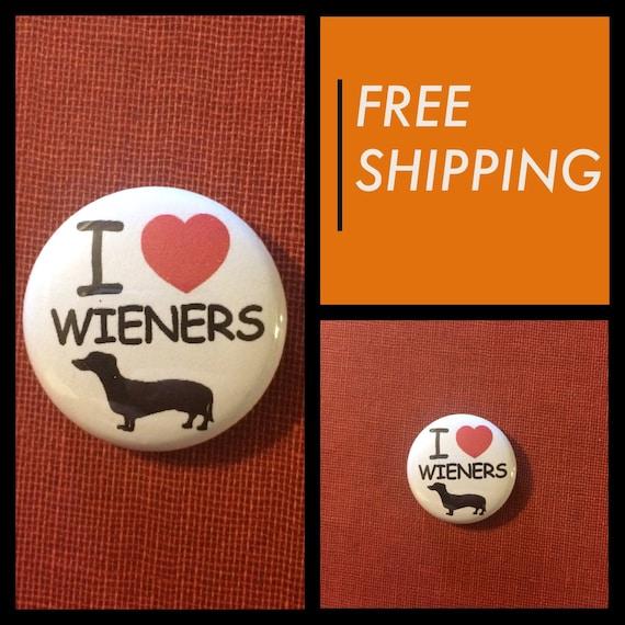 I Heart Wieners, Dog Button Pin, FREE SHIPPING