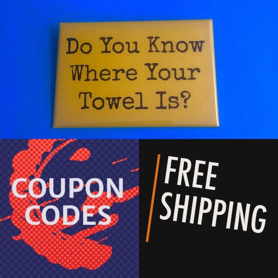 Hitchhiker's Guide to The Galaxy, Towel 2x3 Button Pin or Magnet, FREE SHIPPING