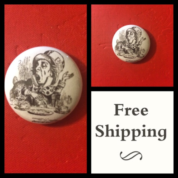 Mad Hatter Tea Party, Alice in Wonderland Button Pin, FREE SHIPPING