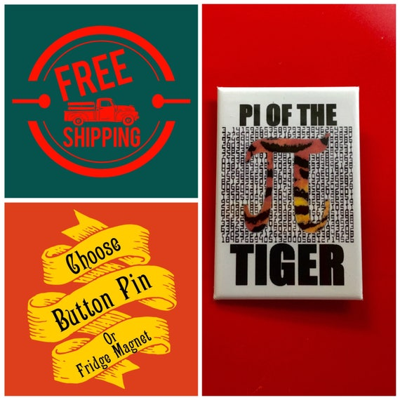 "Pi of the Tiger 2x3"" Button Pin or Magnet, FREE SHIPPING"