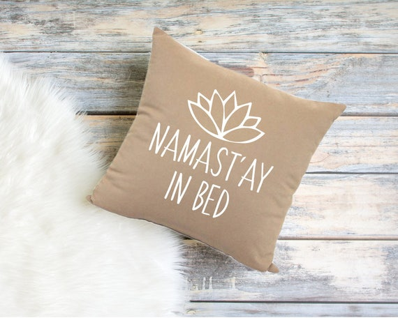 Namast'ay In Bed Yoga Quote Throw Pillow