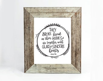 They Broke Bread In Their Homes, Acts 2:46, Bible Verse, Christian, Scripture Wall Art, Printed, Artwork, Jesus Print, Art Print