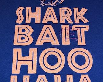 Shark Bait Hoo HaHa Shirt