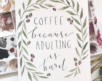 """Hand-painted, original """"COFFEE because adulting is hard"""" quote"""