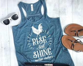 1f3e411afa707 Rise and Shine Mother Clucker Tank Tops for Women