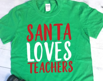 santa loves teachers christmas shirts for teachers teacher shirts christmas t shirt women santa tshirt christmas teacher shirt ss176g