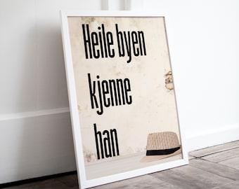 Heile byen kjenne han | Stavangersk  | Norsk Plakat