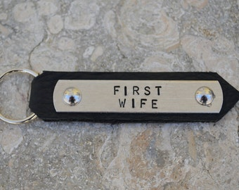 FIRST WIFE keychain.  Perfect Valentine gift.  Wife gift. Hand stamped on aluminum with leather.