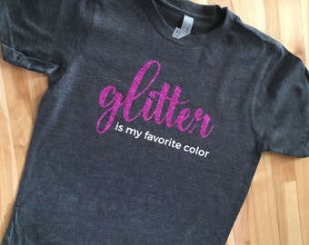 80f41510 Glitter Is My Favorite Color T-shirt | Adult, Youth Sizes | Glitter Tee | Funny  T-shirt