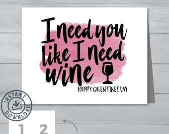 Galentine's Day Card     I need you like I need wine card     Friendship Girl Friend Valentine's Day Card     Instant Download