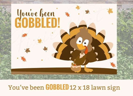 Lawn Decoration Thanksgiving Game Yard Sign INSTANT DOWNLOAD Neighborhood Thanksgiving You/'ve Been Gobbled Yard Sign Turkey Day Treats