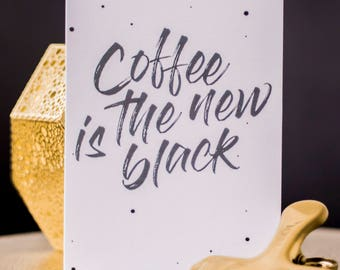 POSTCARD - Coffee is the new black © / decoration