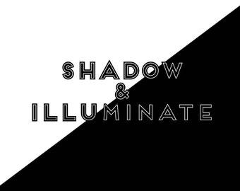 Shadow & Illuminate