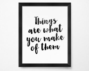 Mindfulness Print, Things are What You Make of Them, PRINTABLE Art, Inspirational Prints, Minimalist Printable