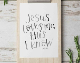 INSTANT DOWNLOAD Jesus Loves Me This I Know Hand Lettered Watercolor, Baby Boy Nursery Print, Neutral Baby Nursery, Baby Girl