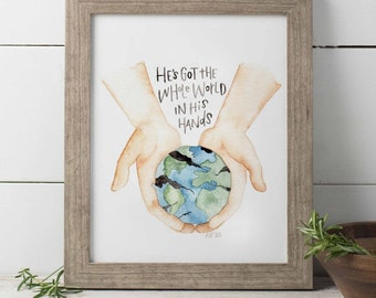 He's Got the Whole World Watercolor Print, Broken World Print, Encouraging Wall Art, Hope Watercolor Print, Hand Lettered World Art