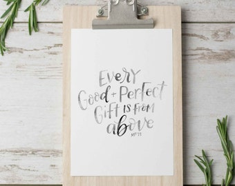 INSTANT DOWNLOAD Every Good and Perfect Gift Is From Above Watercolor Print, Baby Boy, Neutral Baby Nursery Art, Baby Girl, Verse Print
