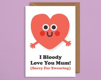 Mothers Day Card HandmadeI Bloody Love You Mumfunny Cardmum Cardbirthday For Mummothers Cardnan Cardgrandma