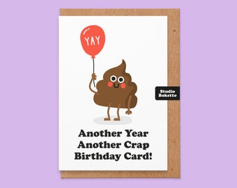 Birthday Card For Him, Another Crap Birthday Card For Brother, Friend, Husband, Dad, Rude Birthday Card, Toilet Humour Birthday Card, Funny