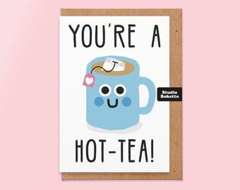 Funny You're A Hot-Tea Love Card, Punny Valentine's Card, For Her, Wife, Girlfriend, Boyfriend