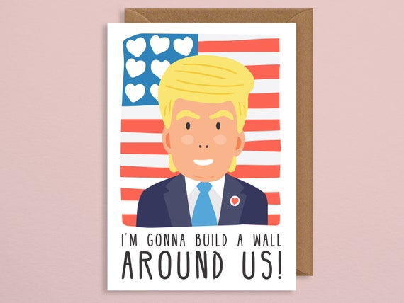 I M Gonna Build A Wall Around Us Donald Trump Valentines Etsy