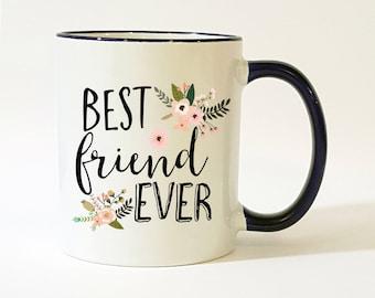 Best Friend Ever Mug / Best Friend Mug / Mug for Best Friend / Gift for Best Friend / Best Friend Gift / 11 or 15 oz