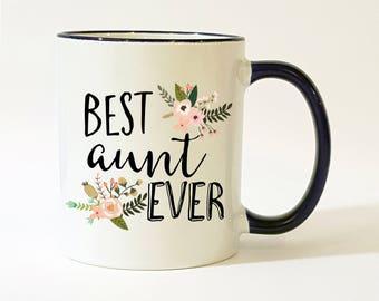 Best Aunt Ever Mug / Aunt Mug / Mug for Aunt / Gift for Aunt / Aunt Gift / Aunt Coffee Mug / Aunt Coffee Cup / 11 or 15 oz
