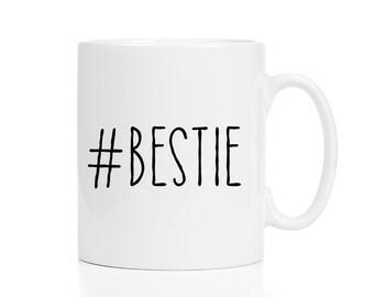 Bestie Mug / Bestie Gift / Bestie Hashtag Mug / Best Friend Mug / Best Friend Gift / 11 or 15 oz Mug