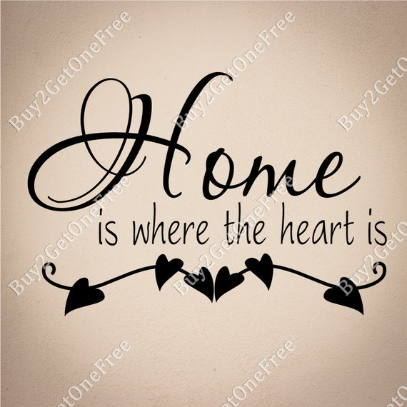 Home Is Where The Heart Is Home Quotes Wall Quotes Home Etsy