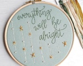 Everything will be Alright, Hand Embroidery Kit, hand embroidery, stitch kit, craft kit, positivity gift, mindful gift, isolation craft,